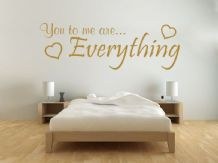 You to me are Everything - Wall Art Quote Sticker, Decal, Vinyl Transfer, Modern